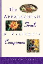 The Appalachian Trail Visitor's Companion : A Visitor's Companion - Leonard Adkins