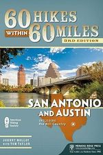 60 Hikes Within 60 Miles: San Antonio and Austin : Including the Hill Country - Johnny Molloy