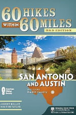 60 Hikes Within 60 Miles : San Antonio and Austin: Including the Hill Country - Johnny Molloy