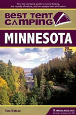 Best Tent Camping: Minnesota : Your Car-Camping Guide to Scenic Beauty, the Sounds of Nature, and an Escape from Civilization - Tom Watson