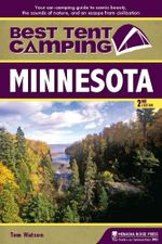 Best Tent Camping : Minnesota: Your Car-Camping Guide to Scenic Beauty, the Sounds of Nature, and an Escape from Civilization - Tom Watson
