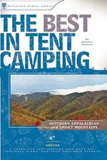 Best in Tent Camping: Southern Appalachian and Smoky Mountains : A Guide for Car Campers Who Hate RVs, Concrete Slabs, and Loud Portable Stereos - Johnny Molloy
