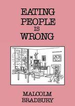 Eating People is Wrong - Malcolm Bradbury