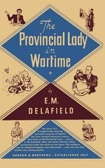 The Provincial Lady in Wartime - E. M. Delafield