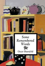 Some Remembered Words - Oscar Shoenfeld