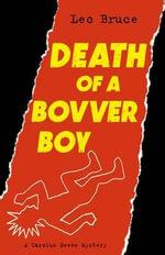 Death of a Bovver Boy : A Carolus Deene Mystery - Leo Bruce