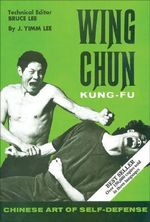 Wing Chun Kung-Fu : Chinese Art of Self-Defense