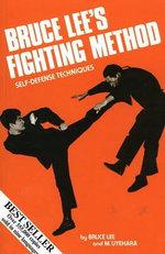Bruce Lee's Fighting Method: Self-Defense Techniques v. 1 : Self-Defense Techniques - Bruce Lee