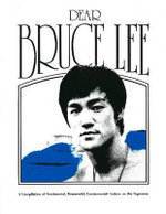 Dear Bruce Lee : A Compilation of Sentimental, Remorseful, Controversial Letters on the Superstar - Ohara Publications Staff