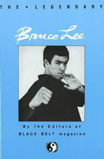 The Legendary Bruce Lee : Literary Links to the Orient Ser.