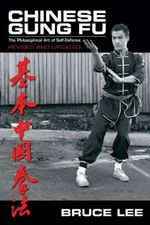 Chinese Gung-Fu : The Philosophical Art of Self-Defense - Bruce Lee