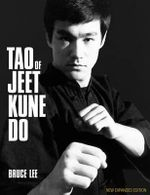 Tao of Jeet Kune Do : New Expanded Edition - Bruce Lee
