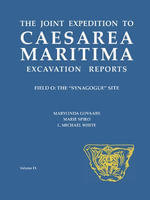 The Joint Expedition to Caesarea Maritima Excavation Reports : Field O: the Synagogue Site - Marylinda Govaars