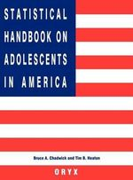 Statistical Handbook on Adolescents in America - Bruce A. Chadwick
