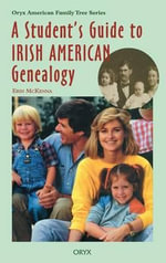 A Student's Guide to Irish American Genealogy - Charles T. Galbraith