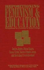 Repositioning Feminism and Education : Perspectives on Education for Social Change - Janice Jipson
