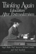 Thinking Again Thinking Again : Education After Postmodernism Education After Postmodernism :  Education after Postmodernism - Nigel Blake