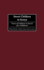 Street Children in Kenya : Voices of Children in Search of a Childhood - Philip L. Kilbride