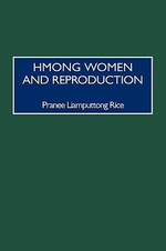 Hmong Women and Reproduction - Pranee Liamputtong Rice