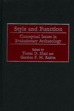 Style and Function : Conceptual Issues in Evolutionary Archaeology :  Conceptual Issues in Evolutionary Archaeology