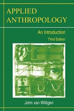 Applied Anthropology : An Introduction - John Van Willigen