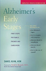 Alzheimer's Early Stages : First Steps in Caring and Treatment - Daniel Kuhn