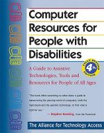 Computer Resources for People with Disabilities : A Guide to Assistive Technologies, Tools and Resources for People of All Ages - Stephen Hawking