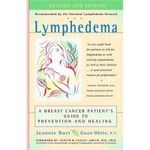 Lymphedema : A Breast Cancer Patient's Guide to Prevention and Healing - Jeannie Burt