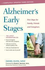 Alzheimer's Early Stages : First Steps for Family, Friends, and Caregivers - Daniel Kuhn