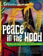 Peace in the Hood : Working with Gang Members to End the Violence - Aquil Basheer