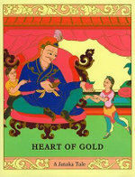 Heart of Gold : Jataka Tales S. - R. White