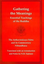 Gathering the Meanings : The Arthavinishchaya Sutra & Its Commentary - N. H. Samtani