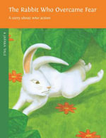 The the Rabbit Who Overcame Fear :  A Story about Wise Action - Dharma Publishing