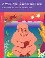 A Wise Ape Teaches Kindness : A Story about the Power of Positive Actions - Dharma Publishing