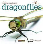 Creepy Creatures : Dragonflies - Valerie Bodden