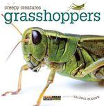 Creepy Creatures : Grasshoppers - Valerie Bodden