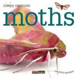 Creepy Creatures : Moths - Valerie Bodden