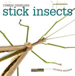 Creepy Creatures : Stick Insects - Valerie Bodden