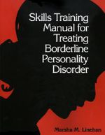Skills Training Manual for Treating Borderline Personality Disorder - Marsha M. Linehan
