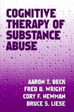 Cognitive Therapy of Substance Abuse - Aaron T. Beck