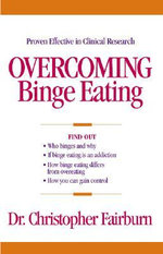 Overcoming Binge Eating : The New Acceptance and Commitment Therapy - Christopher G. Fairburn