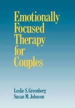 Emotionally Focused Therapy for Couples :  Hardcover Edition - Leslie S. Greenberg