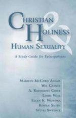 Christian Holiness & Human Sexuality : A Study Guide for Episcopalians - Marilyn McCord Adams