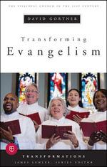 Transforming Evangelism - David Gortner