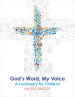 God's Word, My Voice : A Lectionary for Children - Lyn Zill Briggs