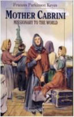 Mother Cabrini :  Missionary to the World - Frances Parkinson Keyes