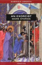 An Exorcist : More Stories - Gabriele Amorth