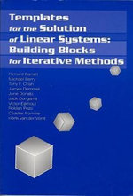 Templates for the Solution of Linear Systems : Building Blocks for Iterative Methods - Richard Barrett