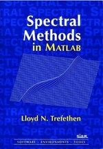 Spectral Methods in MATLAB : Software, Environments, Tools - Lloyd N. Trefethen