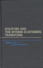 Solitons and the Inverse Scattering Transform - Mark J. Ablowitz